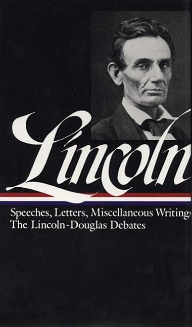 Lincoln: Speeches and Writings 1832-1858 als Buch