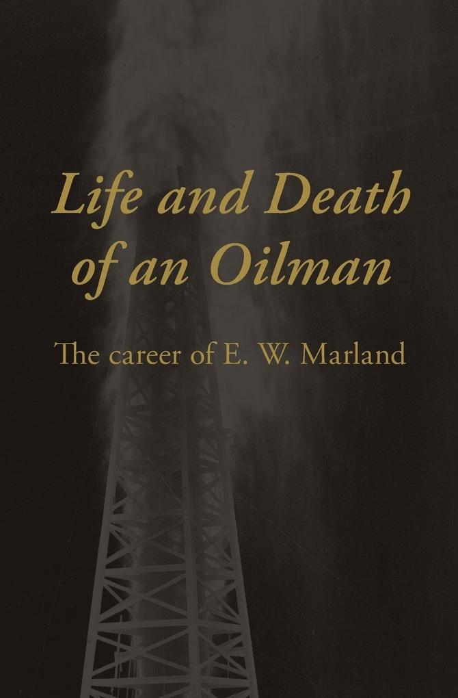 Life and Death of an Oil Man als Taschenbuch