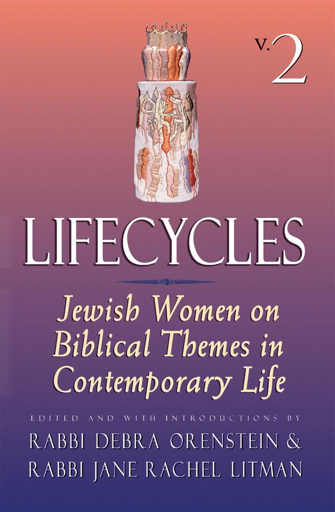 Lifecycles Vol 2: Jewish Women on Biblical Themes in Contemporary Life als Taschenbuch