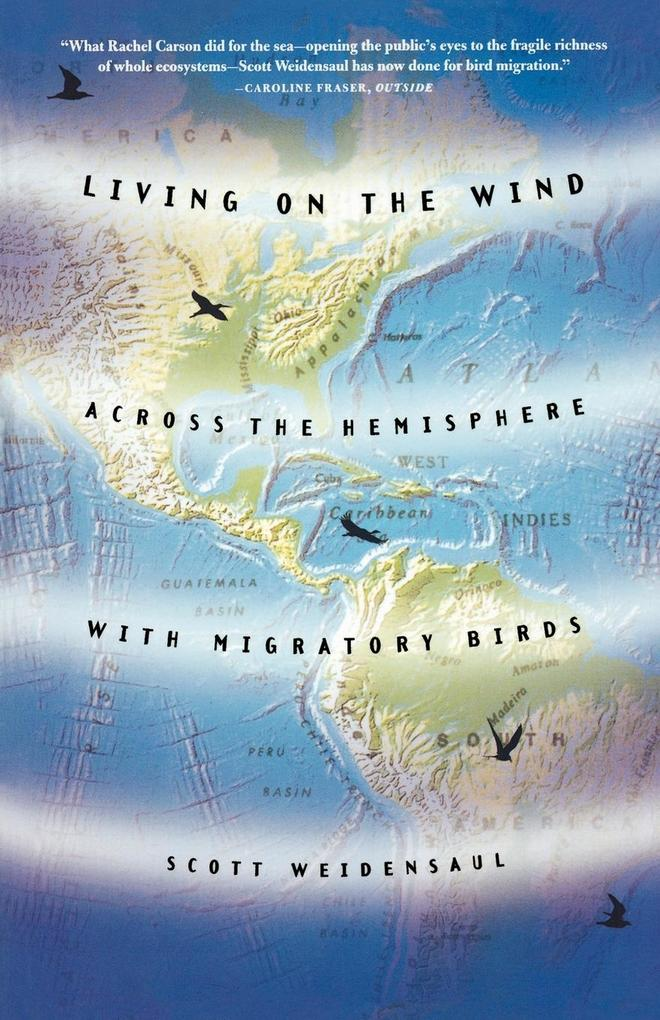 Living on the Wind: Across the Hemisphere with Migratory Birds als Taschenbuch