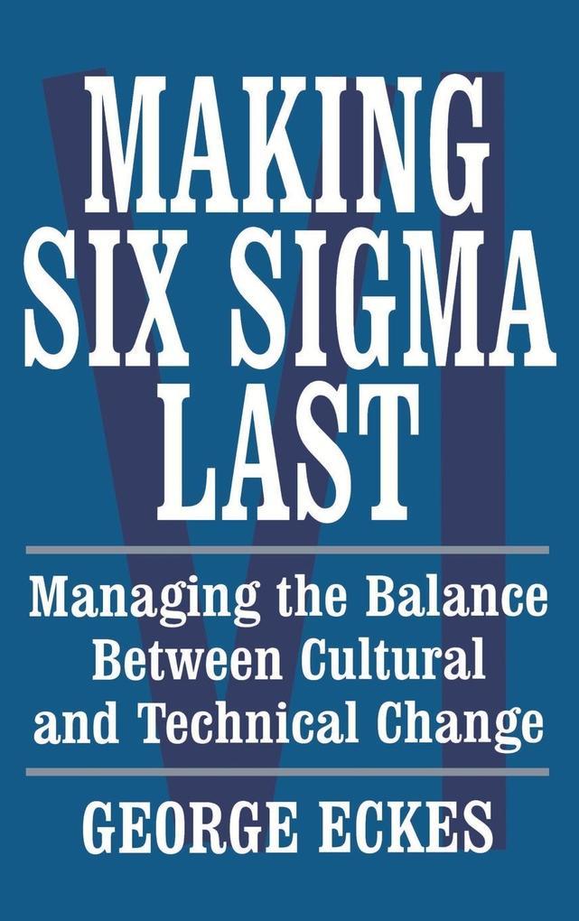 Making Six SIGMA Last als Buch (gebunden)