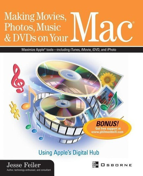 Making Movies, Photos, Music, & DVDs on Your Mac: Using Apple's Digital Hub als Buch (kartoniert)