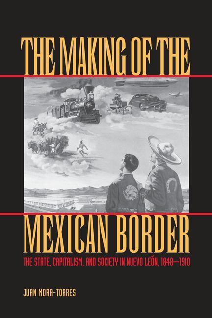 The Making of the Mexican Border als Taschenbuch