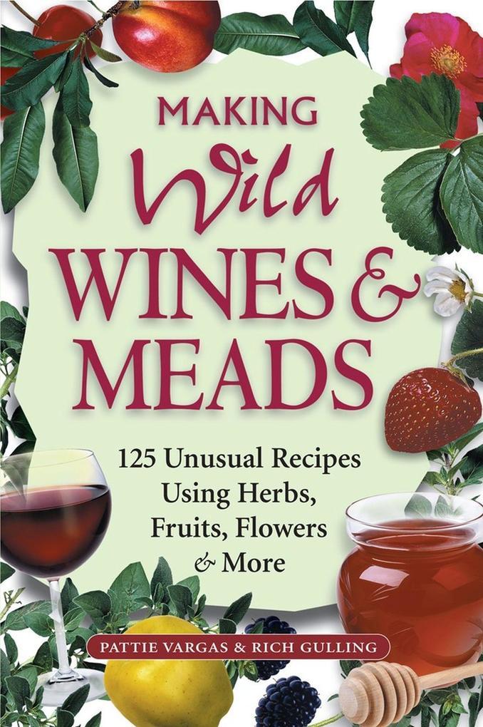 Making Wild Wines & Meads als Taschenbuch