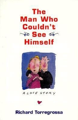 The Man Who Couldn't See Himself: A Love Story als Taschenbuch