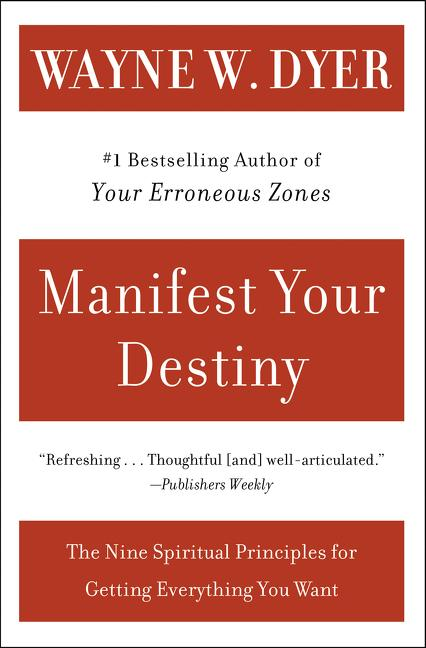 Manifest Your Destiny: Nine Spiritual Principles for Getting Everything You Want, the als Taschenbuch