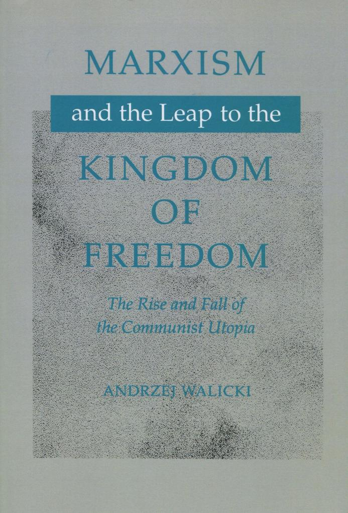 Marxism and the Leap to the Kingdom of Freedom als Taschenbuch