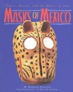 Masks of Mexico: Tigers, Devils, and the Dance of Life: Tigers, Devils, and the Dance of Life als Taschenbuch