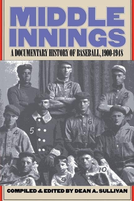 Middle Innings: A Documentary History of Baseball, 1900-1948 als Taschenbuch