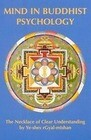 Mind in Buddhist Psycology: Neklace of Clear Understanding by Yeshe Gyaltsen