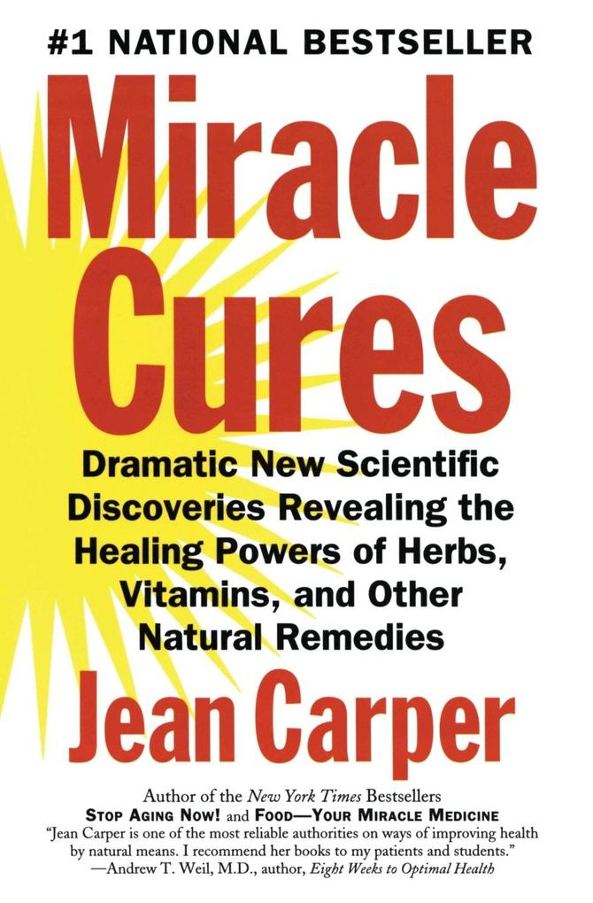 Miracle Cures: Dramatic New Scientific Discoveries Revealing the Healing Powers of Herbs, Vitamins, and Other Natural Remedies als Taschenbuch