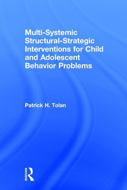 Multi-Systemic Structural-Strategic Interventions for Child and Adolescent Behavior Problems als Buch (gebunden)