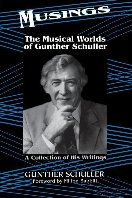 Musings: The Musical Worlds of Gunther Schuller als Taschenbuch