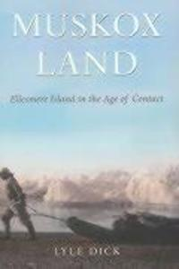 Muskox Land, Volume 5: Ellesmere Island in the Age of Contact als Taschenbuch