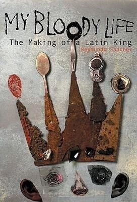My Bloody Life: The Making of a Latin King als Taschenbuch
