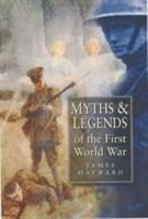 Myths and Legends of the First World War als Buch (gebunden)