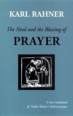 The Need and the Blessing of Prayer: A Revised Edition of on Prayer als Taschenbuch