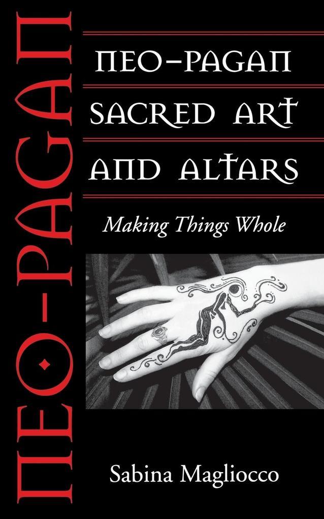 Neo-Pagan Sacred Art and Altars als Taschenbuch