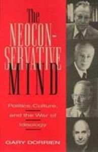 The Neoconservative Mind als Buch (gebunden)