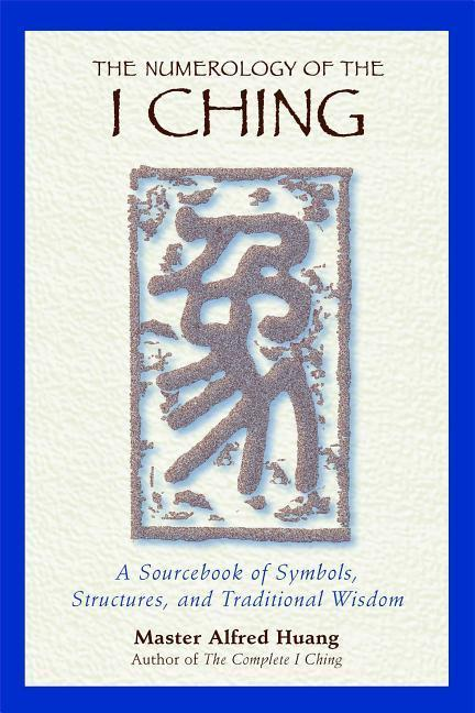 The Numerology of the I Ching als Taschenbuch