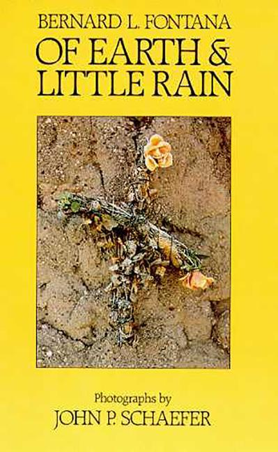 Of Earth and Little Rain: The Papago Indians als Taschenbuch