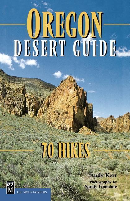 Oregon Desert Guide: 70 Hikes als Taschenbuch
