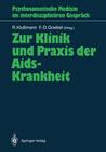 Zur Klinik und Praxis der Aids-Krankheit
