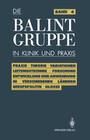 Die Balint-Gruppe in Klinik und Praxis