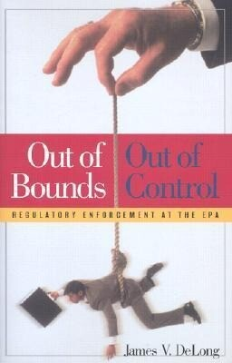 Out of Bounds and Out of Control: Regulatory Enforcement at the EPA als Buch (gebunden)