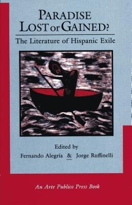 Paradise Lost or Gained? the Literature of Hispanic Exile als Taschenbuch