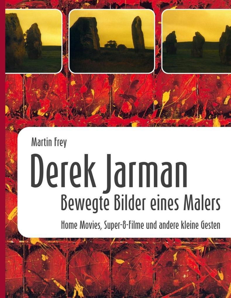 Derek Jarman - Bewegte Bilder eines Malers als eBook epub