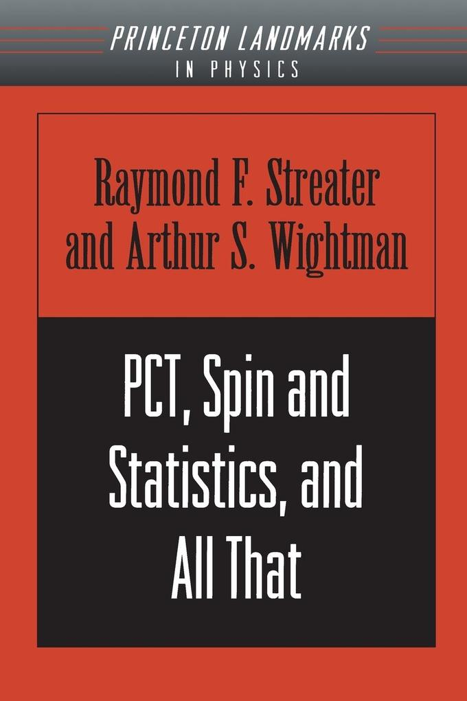 PCT, Spin and Statistics, and All That als Taschenbuch