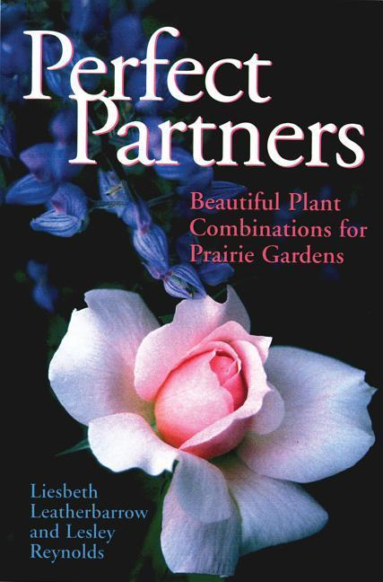 Perfect Partners: Beautiful Plant Combinations for Prairie Gardens als Taschenbuch