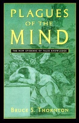 Plagues of the Mind: The New Epidemic of False Knowledge als Buch (gebunden)