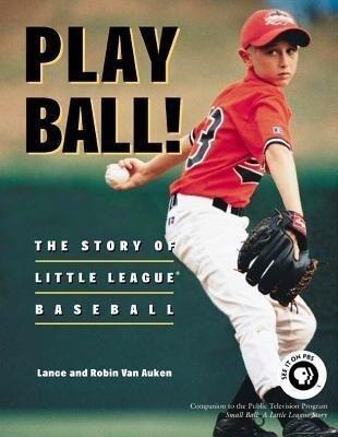 Play Ball!: The Story of Little League Baseball als Buch (gebunden)