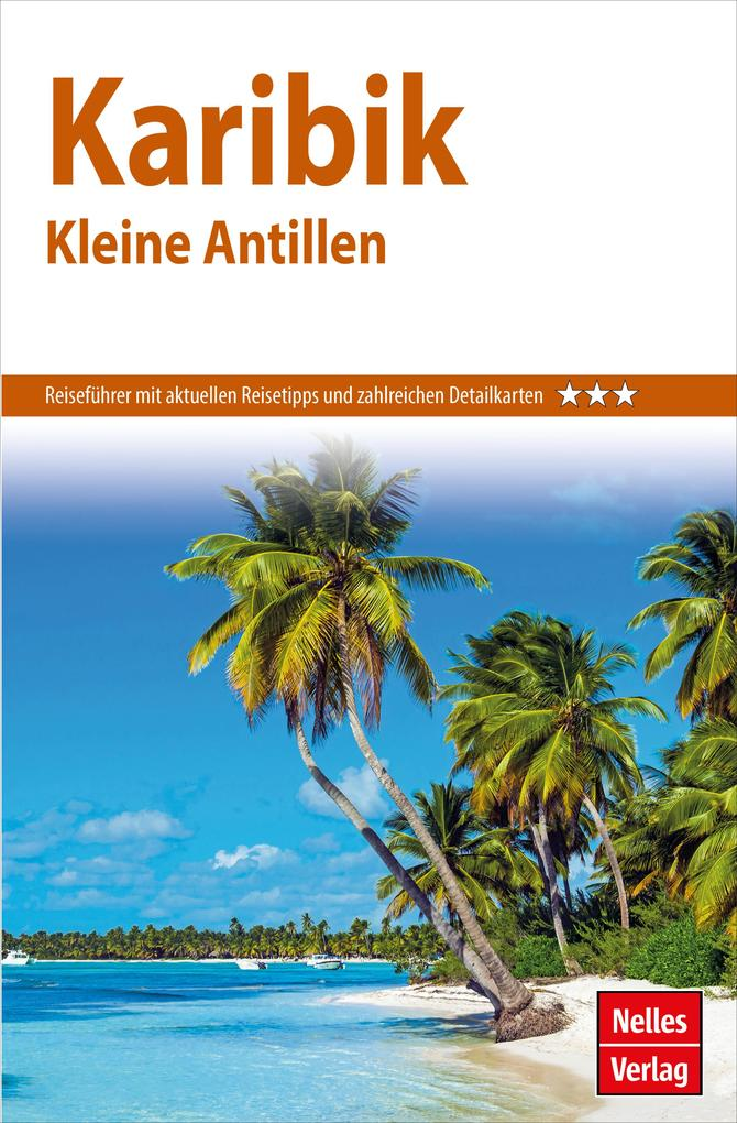 Nelles Guide Reiseführer Karibik - Kleine Antillen als eBook