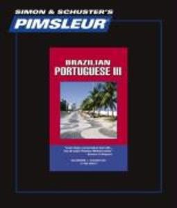 Pimsleur Portuguese (Brazilian) Level 3 CD: Learn to Speak and Understand Brazilian Portuguese with Pimsleur Language Programs als CD