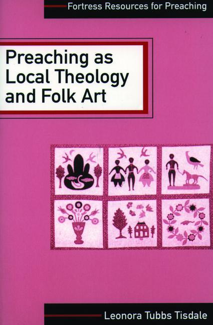 Preaching as Local Theology and Folk Art als Taschenbuch