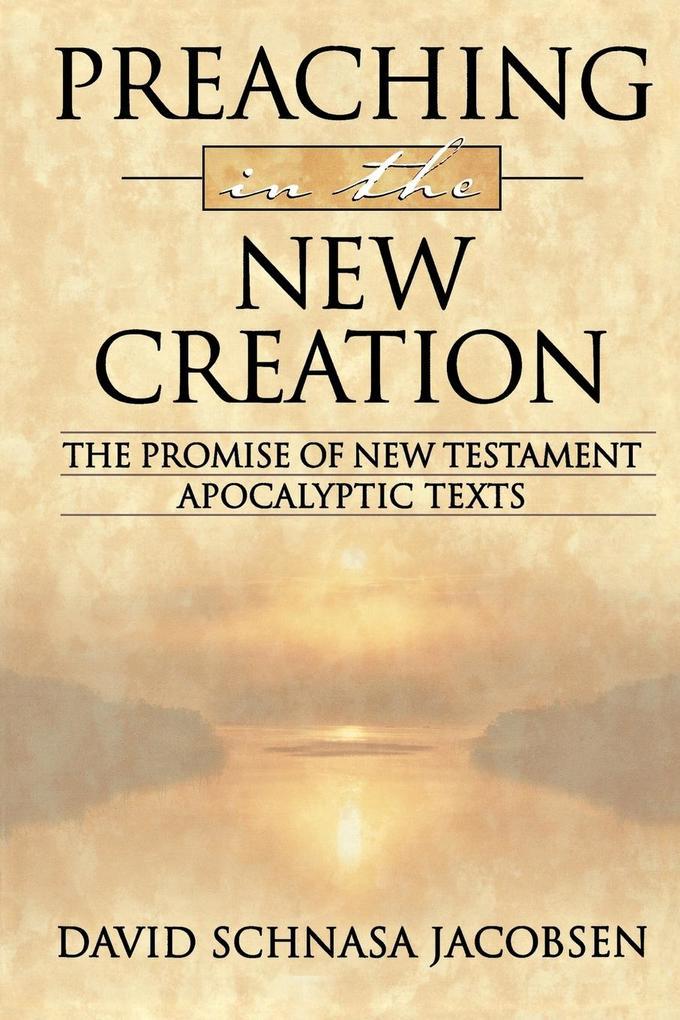 Preaching in the New Creation als Taschenbuch