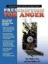 Prescription for Anger: Coping with Angry Feelings and Angry People