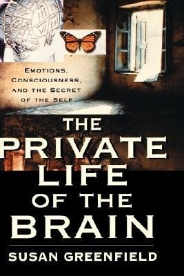 The Private Life of the Brain: Emotions, Consciousness, and the Secret of the Self als Buch (gebunden)