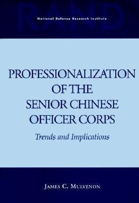 Professionalization of the Senior Chinese Officer Corps: Trends and Implications als Taschenbuch
