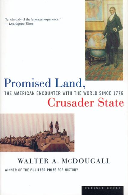 Promised Land, Crusader State: The American Encounter with the World Since 1776 als Taschenbuch