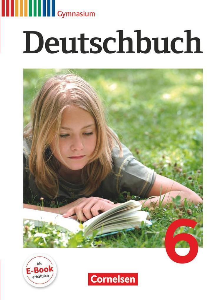 Deutschbuch 6. Schuljahr. Schülerbuch. Gymnasium Allgemeine Ausgabe als Buch (gebunden)