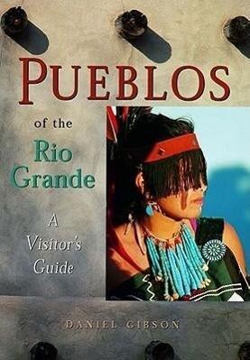 Pueblos of the Rio Grande: A Visitor's Guide als Taschenbuch