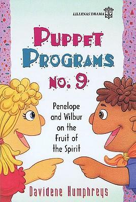 Puppet Programs No. 9: Penelope and Wilbur on the Fruit of the Spirit als Taschenbuch