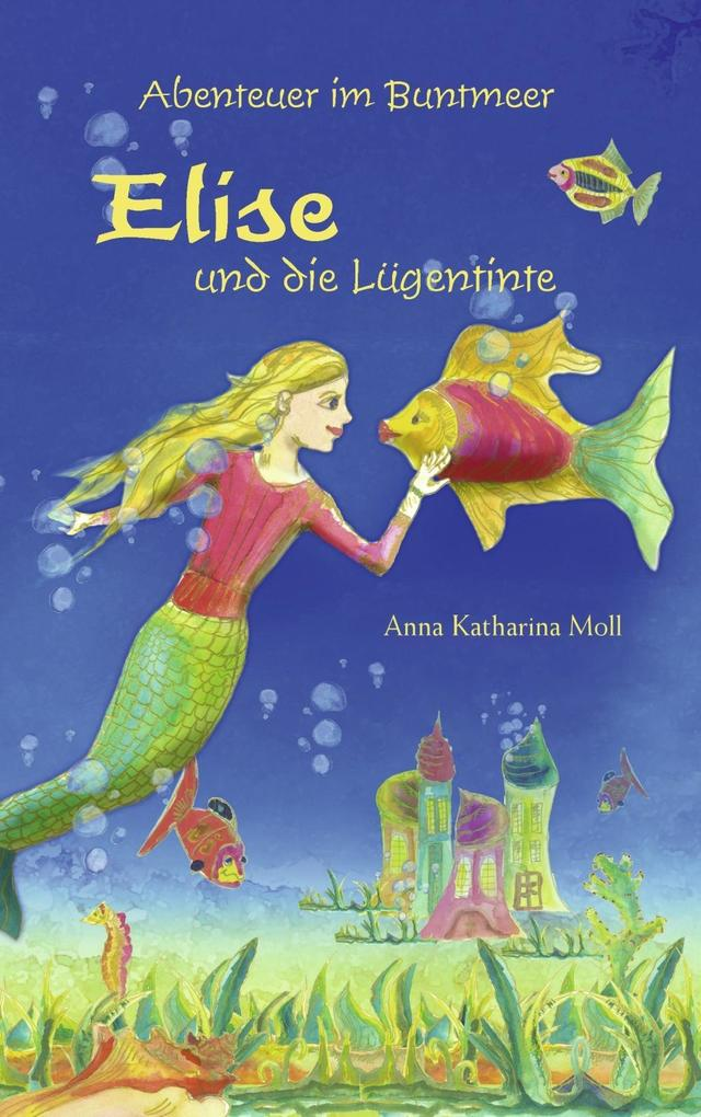 Abenteuer im Buntmeer - Elise und die Lügentinte als eBook epub