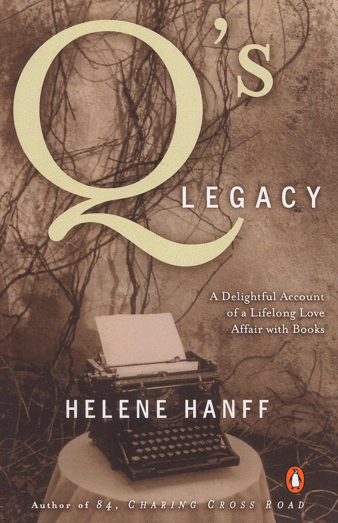 Q's Legacy: A Delightful Account of a Lifelong Love Affair with Books als Taschenbuch