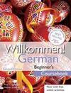 Willkommen German Beginner's Course: Coursebook
