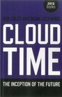Cloud Time: The Inception of the Future